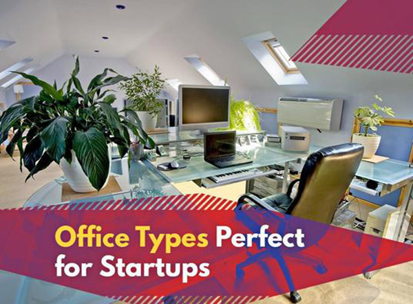 Office Types Perfect for Startups